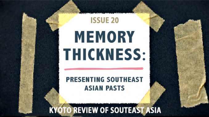 Kyoto-Review-of-Southeast-Asia-Issue-20-Memory-Thickness