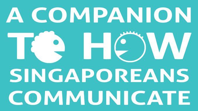 Spiaking Singlish: A Companion to how Singaporeans