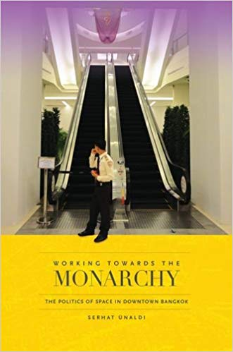 Working Towards the Monarchy The Politics of Space in Downtown Bangkok review