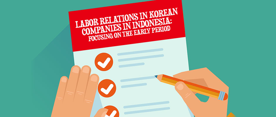 Labor Relations In Korean Companies In Indonesia: Focusing