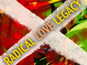 radical_love_legacy